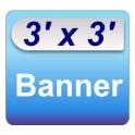 3' x 3' Banner