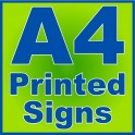 A4 Printed Signs